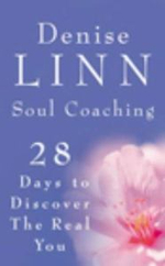 Soul Coaching : 28 Days to Discover the Real You - Denise Linn