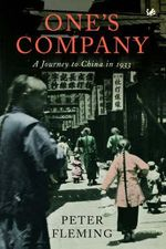 One's Company : A Journey to China in 1933 - Peter Fleming
