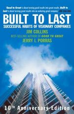 Built to Last : Successful Habits of Visionary Companies - Jim Collins