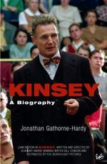Kinsey : A Biography :  A Biography - Jonathan Gathorne-Hardy