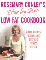 Step by Step Low Fat Cookbook - Rosemary Conley