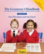The Grammar 3 Handbook in Print Letters : A Handbook for Teaching Grammar and Spelling - Sara Wernham