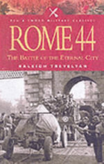 Rome 44 : The Battle for the Eternal City - Raleigh Trevelyan