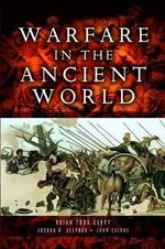 Warfare in the Ancient World - Brian Todd Carey