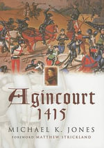 Agincourt 1415 : Battlefield Guide - Michael K. Jones