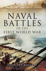 Naval Battles of WW1 - Geoffrey Bennett