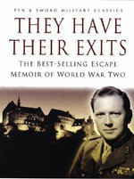 They Have Their Exits :  The Best-Selling Escape Memoirs of World War Two - Airey Neave