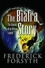 Biafra Story - Frederick Forsyth