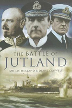The Battle of Jutland : The Birth of Armoured Warfare - Jon Sutherland