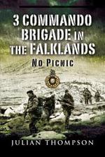3 Commando Brigade in the Falklands : No Picnic - Julian Thompson