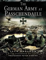 The German Army at Passchendaele - Jack Sheldon