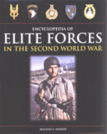 Elite Forces of the Second World War : An Encyclopedia - Mike Haskew