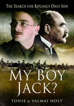 My Boy Jack? :  The Search for Kipling's Only Son - Tonie Holt