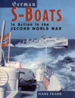 German S-Boats : in Action in the Second World War - Hans Frank