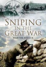 Sniping in the Great War : Triumph of the Imperial German Navy - Martin Pegler
