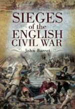 Sieges of the English Civil War - John Barratt