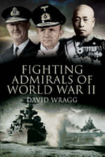 Fighting Admirals of World War II - David Wragg