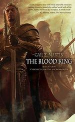 The Blood King : Chronicles of the Necromancer - Gail Z. Martin