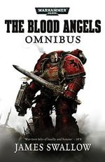 The Blood Angels Omnibus - James Swallow