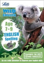 English - Spelling Age 7-9 : Age 7-9 - Shelley Welsh