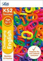 Challenging English Age 10-11 : Age 10-11 - John Goulding