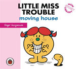 Little Miss Trouble Moving House - Roger Hargreaves
