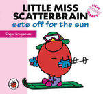 Little Miss Scatterbrain sets off for the sun : New Story Library - Hargreaves Roger