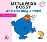 Little Miss Bossy and the Magic Word : New Story Library - Roger Hargreaves