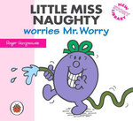 Little Miss Naughty Worries Mr. Worry : New Story Library - Roger Hargreaves