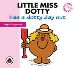 Little Miss Dotty has a dotty day out : New Story Library - Hargreaves Roger
