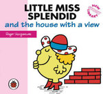 Little Miss Splendid and the House with a View - Roger Hargreaves
