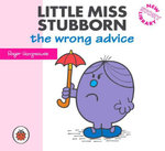 Little Miss Stubborn and the Wrong Advice : New Story Library - Roger Hargreaves