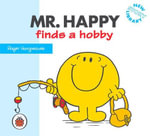 Mr Happy Finds a Hobby : New Story Library - Roger Hargreaves