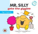 Mr Silly Gets the Giggles : New Story Library - Roger Hargreaves