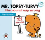 Mr Topsy-Turvy the round way wrong : New Story Library - Hargreaves Roger