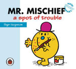 Mr Mischief a spot of trouble : New Story Library - Hargreaves Roger