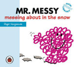 Mr Messy messing about in the snow : New Story Library - Hargreaves Roger