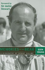 Memories of the Bear : A Biography of Denny Hulme - Eoin Young