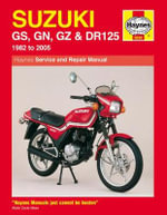 Suzuki GS, GN, GZ and DR125 Service and Repair Manual : 1982 to 2005 - Jeremy Churchill
