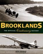 Brooklands : The Official Centenary History - David Venables
