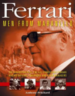 Ferrari : Men from Maranello - The Biographical A-Z of All Significant Ferrari Racing Drivers, Engineers and Team Managers - Anthony Pritchard