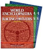 World Encyclopaedia of Racing Drivers : The Definitive Reference to the Lives and Achievements of 2,500 International Racing Drivers - Peter Higham