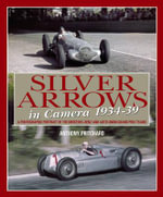 Silver Arrows in Camera, 1934-39 : A Photographic Portrait of the Mercedes-Benz and Auto Union Grand Prix Teams 1934-39 - Anthony Pritchard