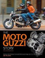 The Moto Guzzi Story : Racing and Production Models from 1921 to the Present - Ian Falloon