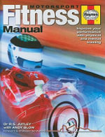Motorsport Fitness Manual : Improve Your Performance with Physical and Mental Training - Dr. R.S. Jutley