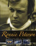 Ronnie Peterson : A Photographic Portrait - Quentin Spurring