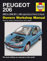 Peugeot 206 Petrol and Diesel Service and Repair Manual : 2002 to 2006 - Peter T. Gill