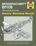 Messerschmitt Bf109 Manual : 1935 Onwards (All Marks) - Paul Blackah