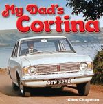 My Dad's Cortina - Giles Chapman