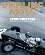 Stirling Moss : All My Races - Sir Stirling Moss